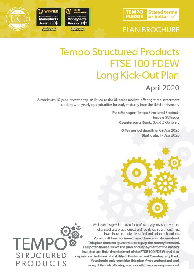 Tempo Structured Products FTSE 100 FDEW Long Kick-Out Plan April 2020 - Option 3