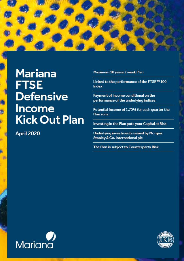 Mariana Capital FTSE Defensive Income Kick Out Plan April 2020