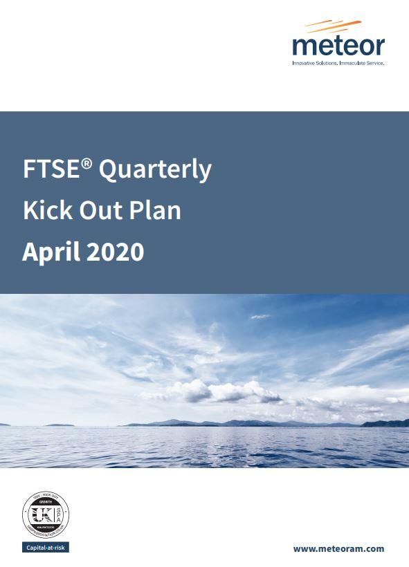 Meteor FTSE Quarterly Kick Out Plan April 2020