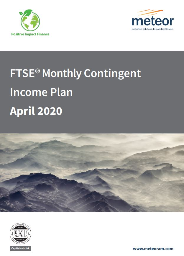 Meteor FTSE Monthly Contingent Income Plan April 2020 - Option 1