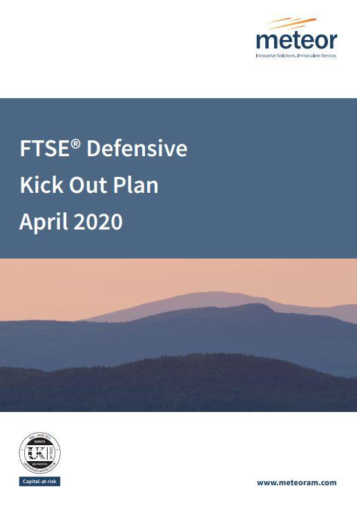 Meteor FTSE Defensive Kick Out Plan April 2020