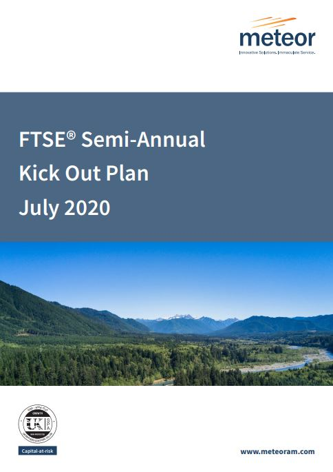 Meteor FTSE Semi-Annual Kick Out Plan July 2020