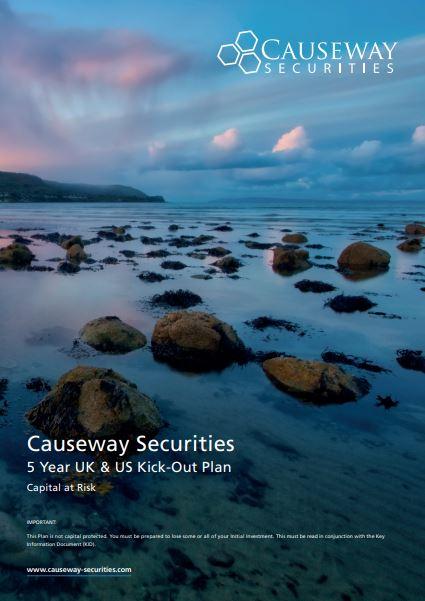 Causeway Securities 5 Year UK and US Kick-Out Plan