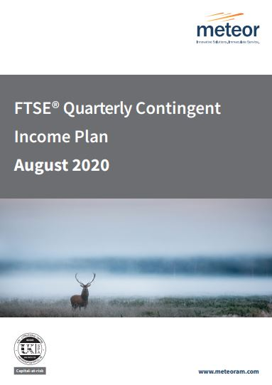 Meteor FTSE Quarterly Contingent Income Plan August 2020