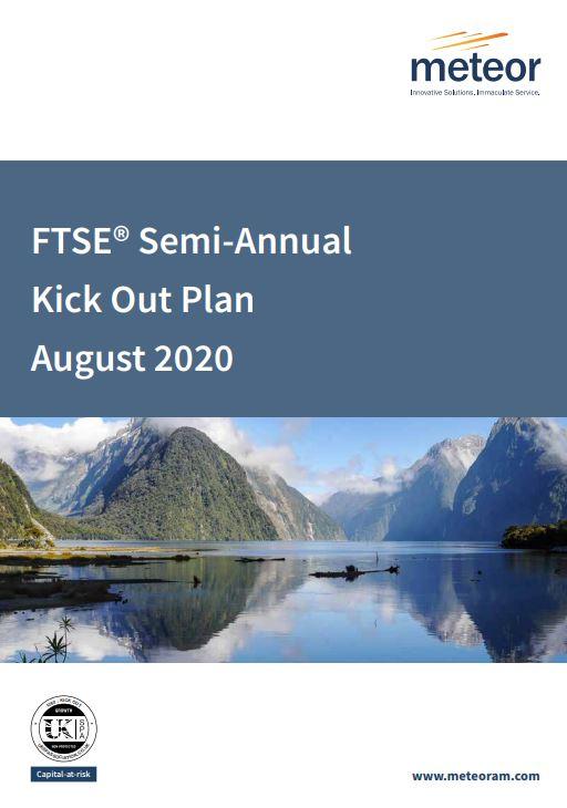Meteor FTSE Semi-Annual Kick Out Plan August 2020