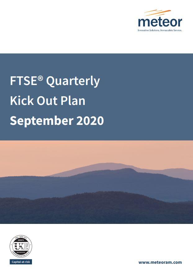 Meteor FTSE Quarterly Kick Out Plan September 2020