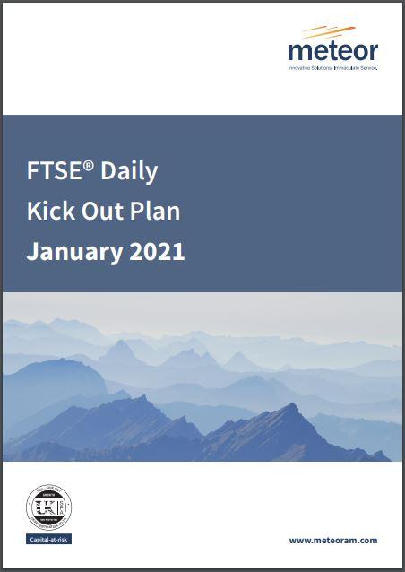 Meteor FTSE Daily Kick-Out Plan January 2021