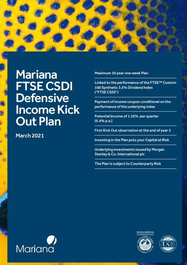 Mariana Capital FTSE CSDI Defensive Income Kick Out Plan March 2021